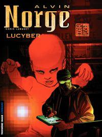 Alvin Norge. Volume 3, Lucyber