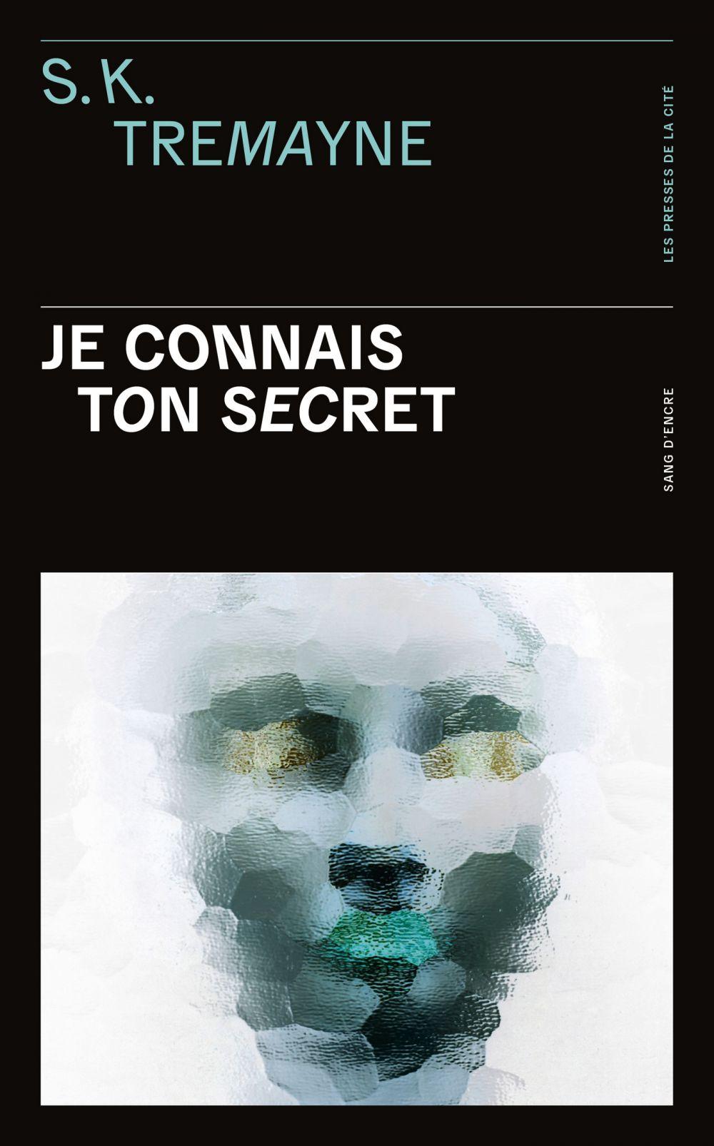 Je connais ton secret | TREMAYNE, S.K.. Auteur