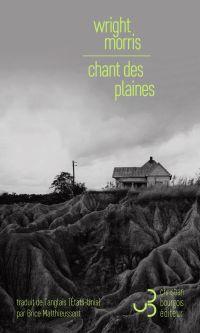 Chant des plaines | Morris, Wright. Auteur