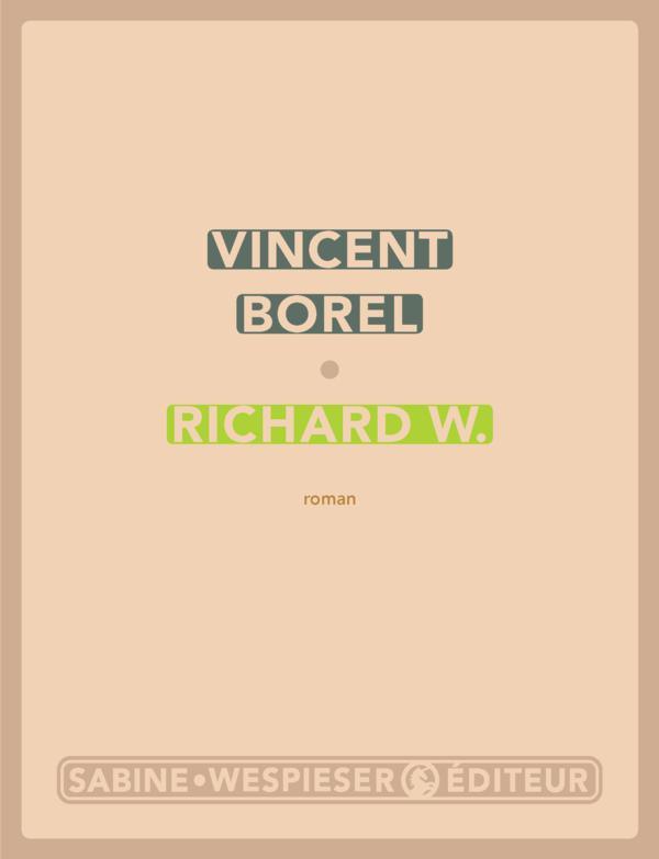 Richard W. | Borel, Vincent (1962-....). Auteur