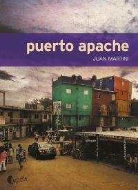 Puerto Apache | Martini, Juan Carlos (1944-2019). Auteur
