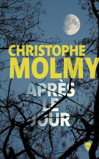 Après le jour | Molmy, Christophe. Auteur