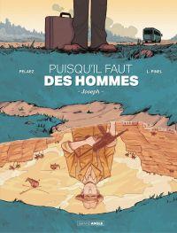 Puisqu'il faut des hommes - Tome 1 | Pelaez, Philippe (1970-....). Auteur