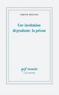 Une institution dégradante,...
