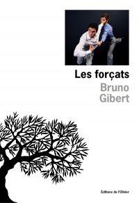 Les Forçats | Gibert, Bruno