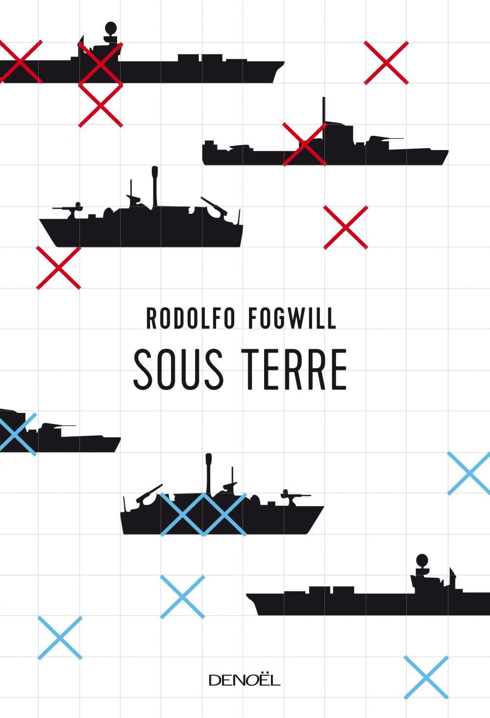 Sous terre | Fogwill, Rodolfo Enrique (1941-2010). Auteur
