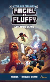 Frigiel et Fluffy, Le Cycle des Farlands - tome 1 – Minecraft