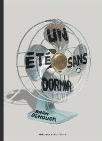 Un été sans dormir | Dehouck, Bram (1978-....). Auteur