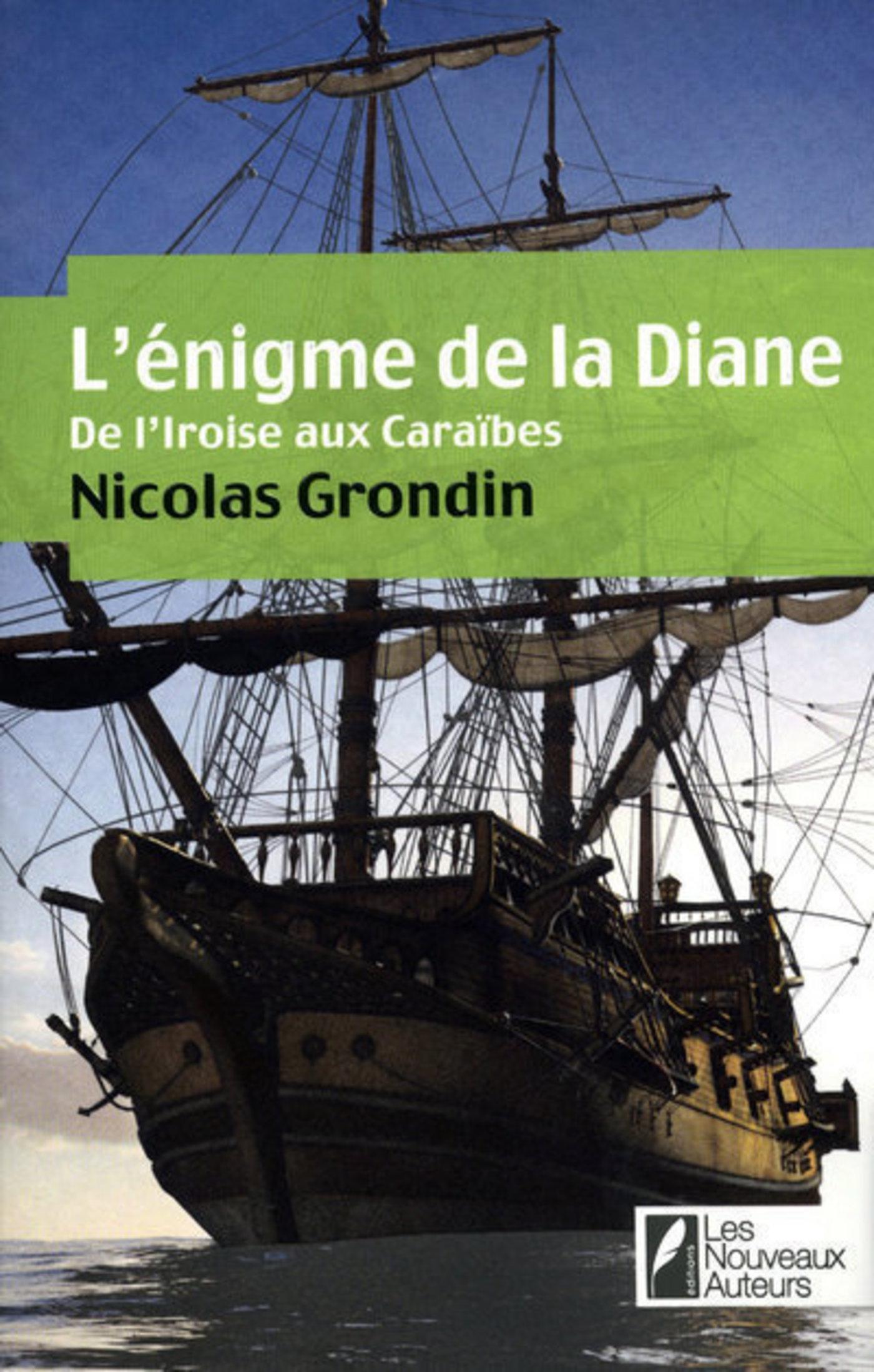 L'enigme de la diane - De l'iroise aux caraïbes | Grondin, Nicolas