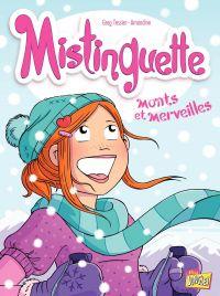 Mistinguette - Tome 4 - Monts et Merveilles | Amandine, . Illustrateur