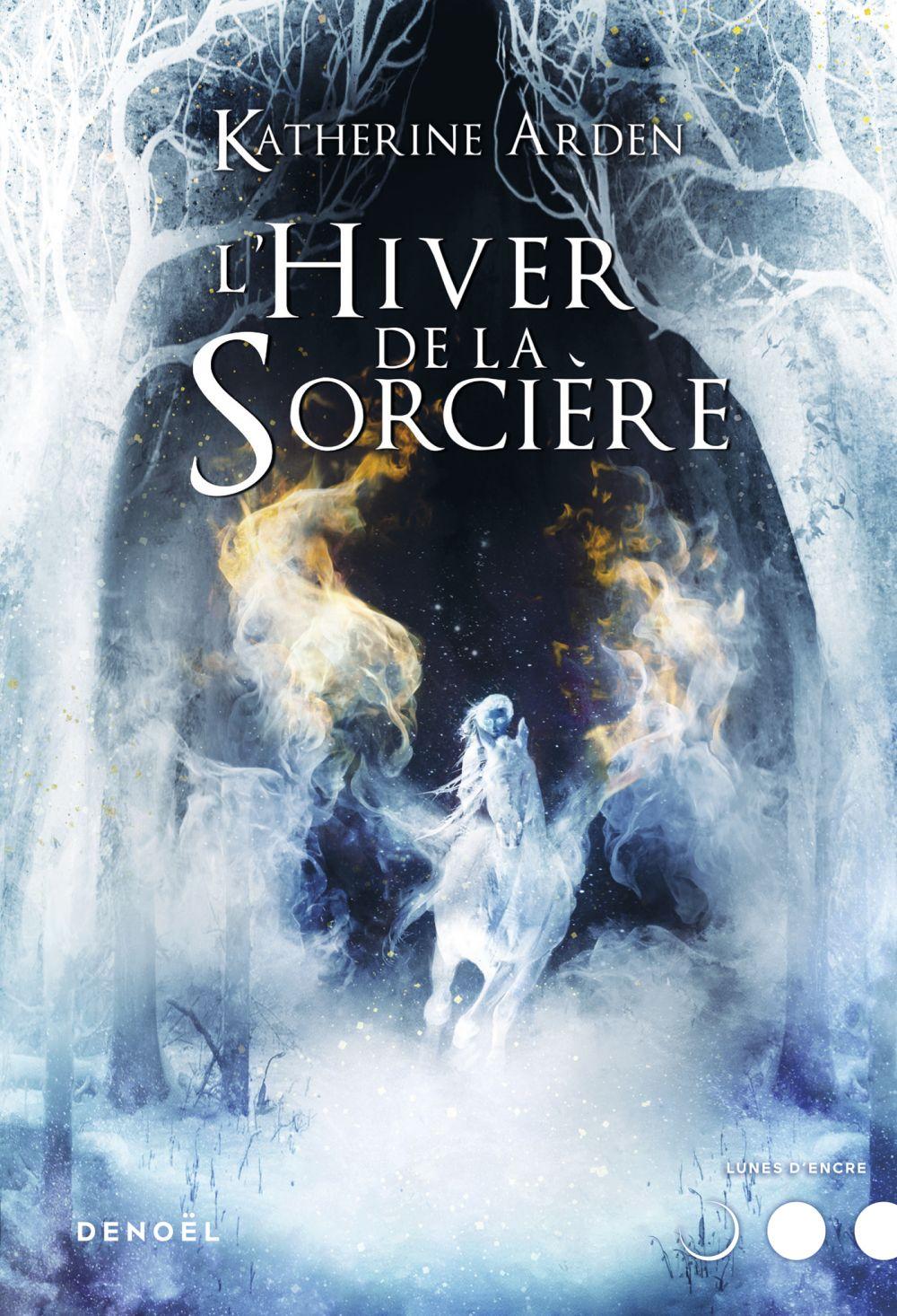 L'Hiver de la sorcière   Arden, Katherine. Auteur
