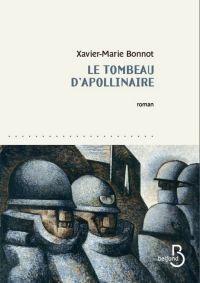 Le Tombeau d'Apollinaire | BONNOT, Xavier-Marie. Auteur