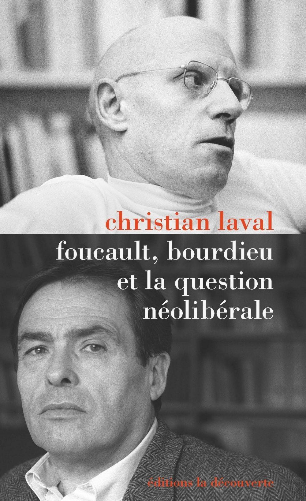 Foucault, Bourdieu et la question néolibérale   LAVAL, Christian. Auteur
