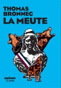 La Meute | Bronnec, Thomas. Auteur