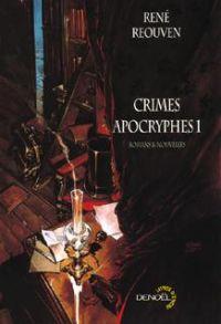 Crimes apocryphes. Volume 2, Romans