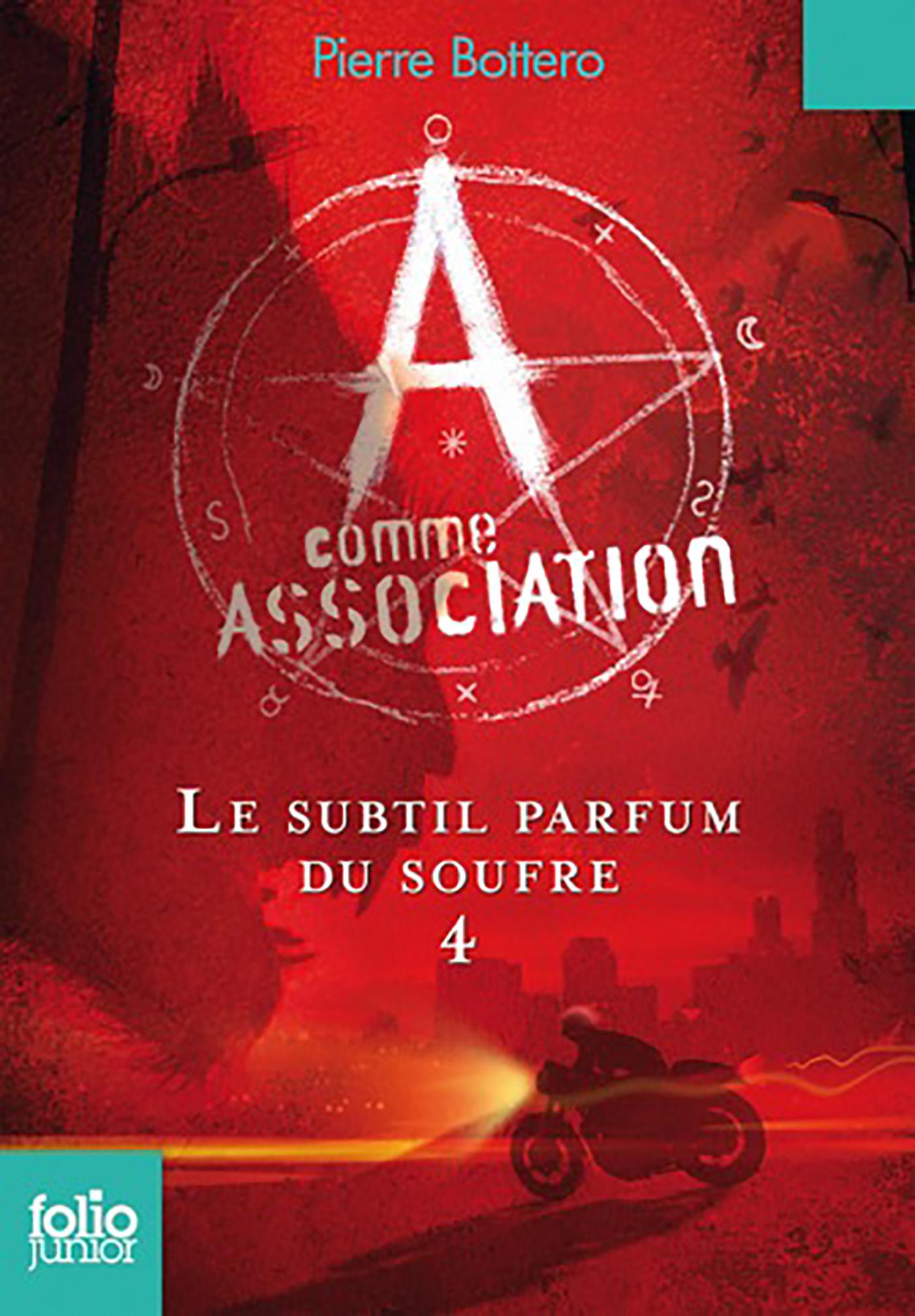 A comme Association (Tome 4) - Le subtil parfum du soufre | Bottero, Pierre