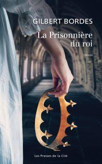 La Prisonnière du roi | BORDES, Gilbert. Auteur