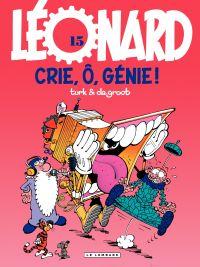Léonard - tome 15 - Crie, ô, génie !