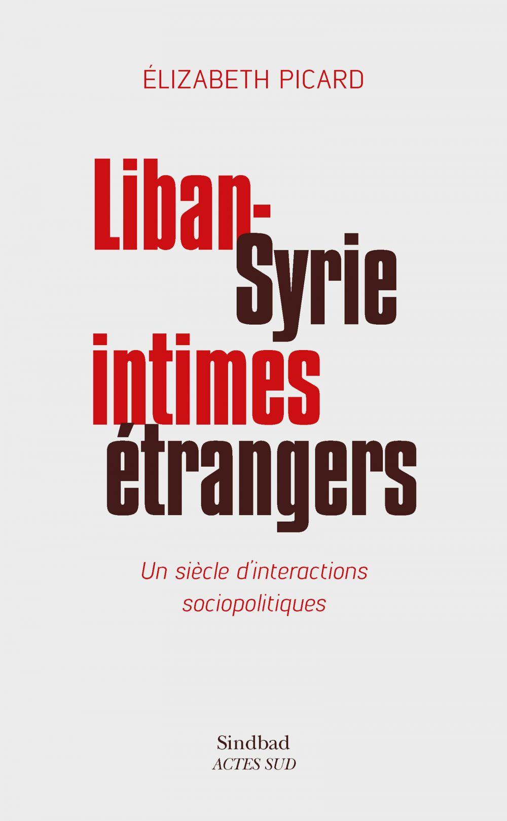 Liban-Syrie, intimes étrangers | Picard, Elizabeth. Auteur