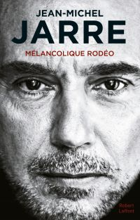 Mélancolique Rodéo | JARRE, Jean-Michel. Auteur