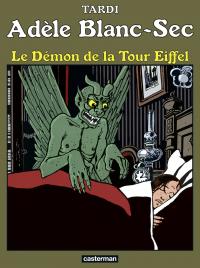 Adèle Blanc-Sec (Tome 2) - Le démon de la Tour Eiffel | Tardi, Jacques