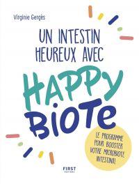 Un intestin heureux avec Happybiote : le programme pour booster votre microbiote intestinal