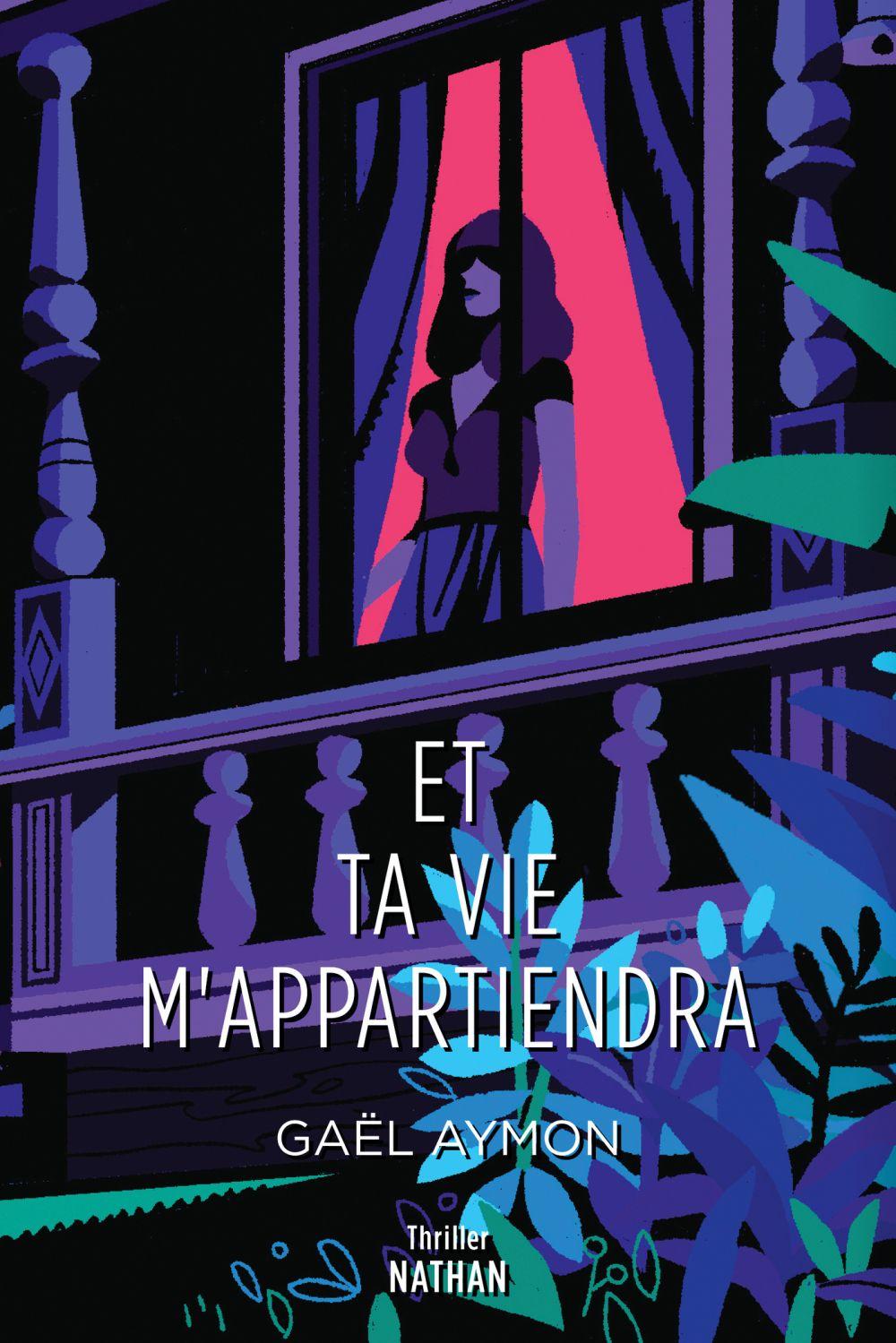 Et ta vie m'appartiendra - Roman Thriller - Dès 14 ans | Aymon, Gaël. Auteur