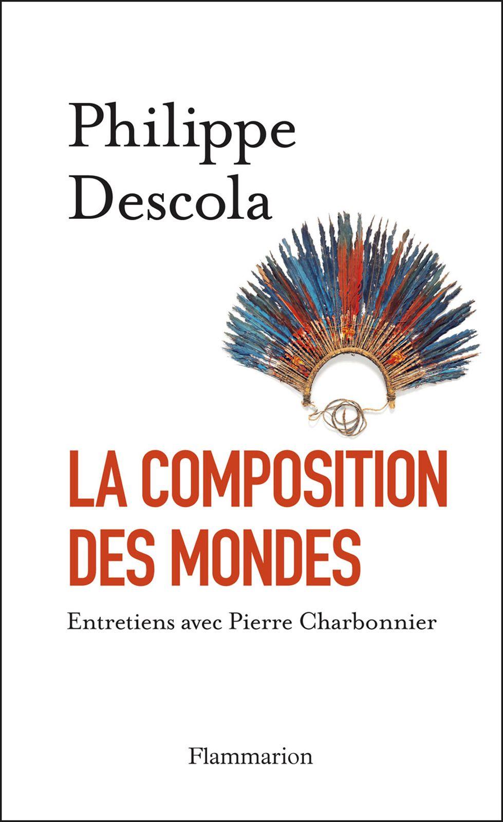 La Composition des mondes | Descola, Philippe (1949-....). Personne interviewée