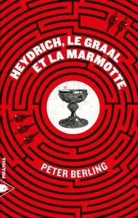 Heydrich, le Graal et la marmotte | Berling, Peter (1934-2017). Auteur