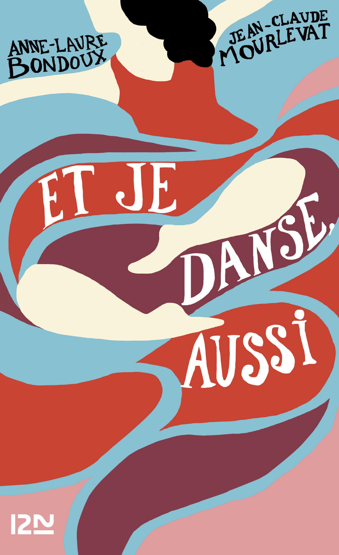 Et je danse, aussi | BONDOUX, Anne-Laure