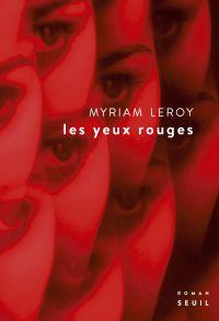 Les yeux rouges | Leroy, Myriam (1982-....). Auteur