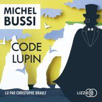 Code Lupin   Bussi, Michel