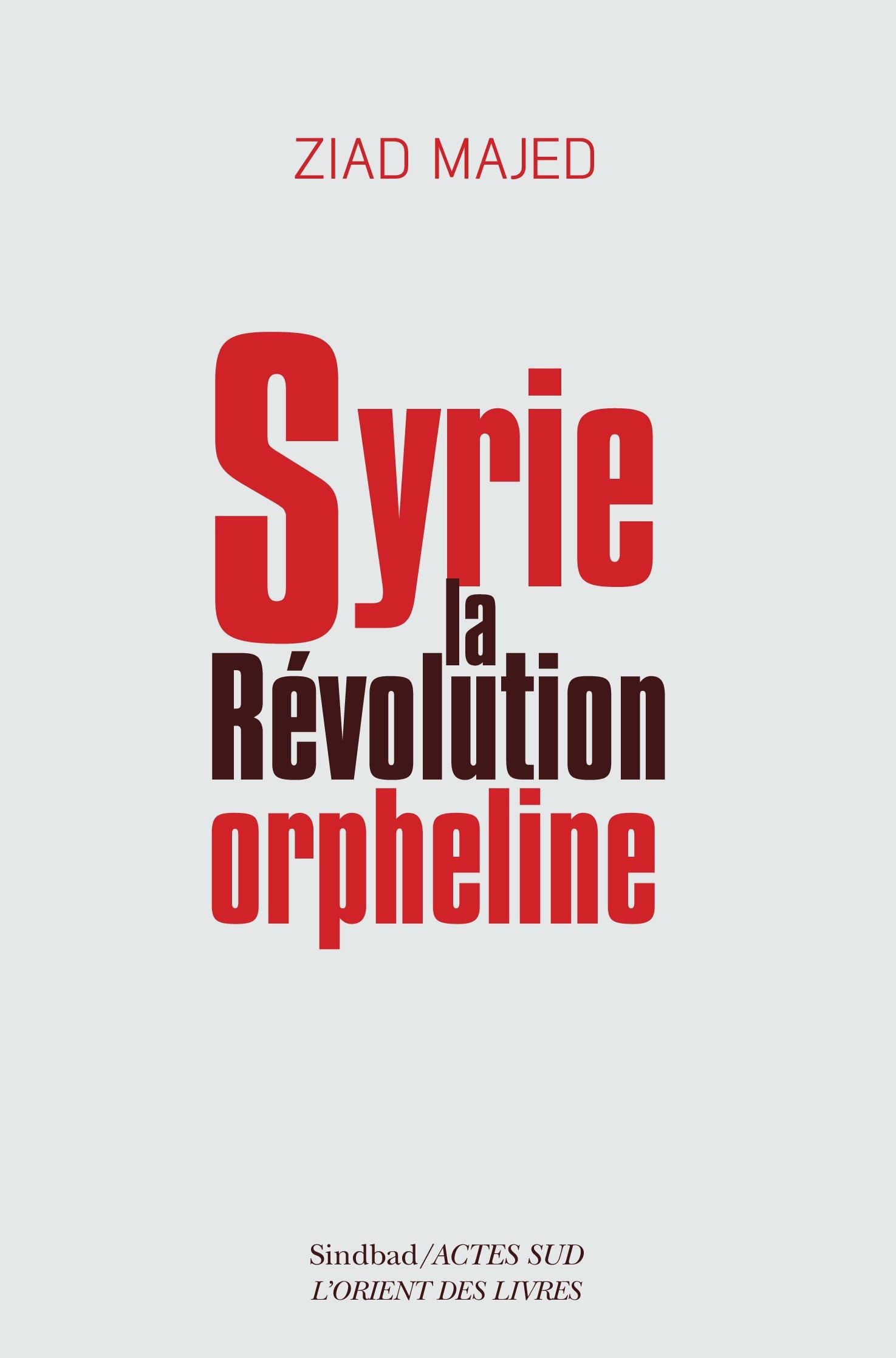 Syrie, la révolution orpheline
