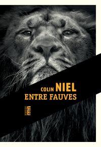 Entre fauves | Niel, Colin (1976-....). Auteur