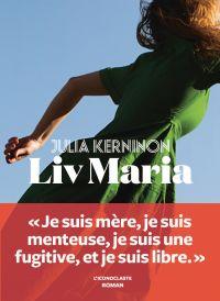 Liv Maria | Kerninon, Julia. Auteur