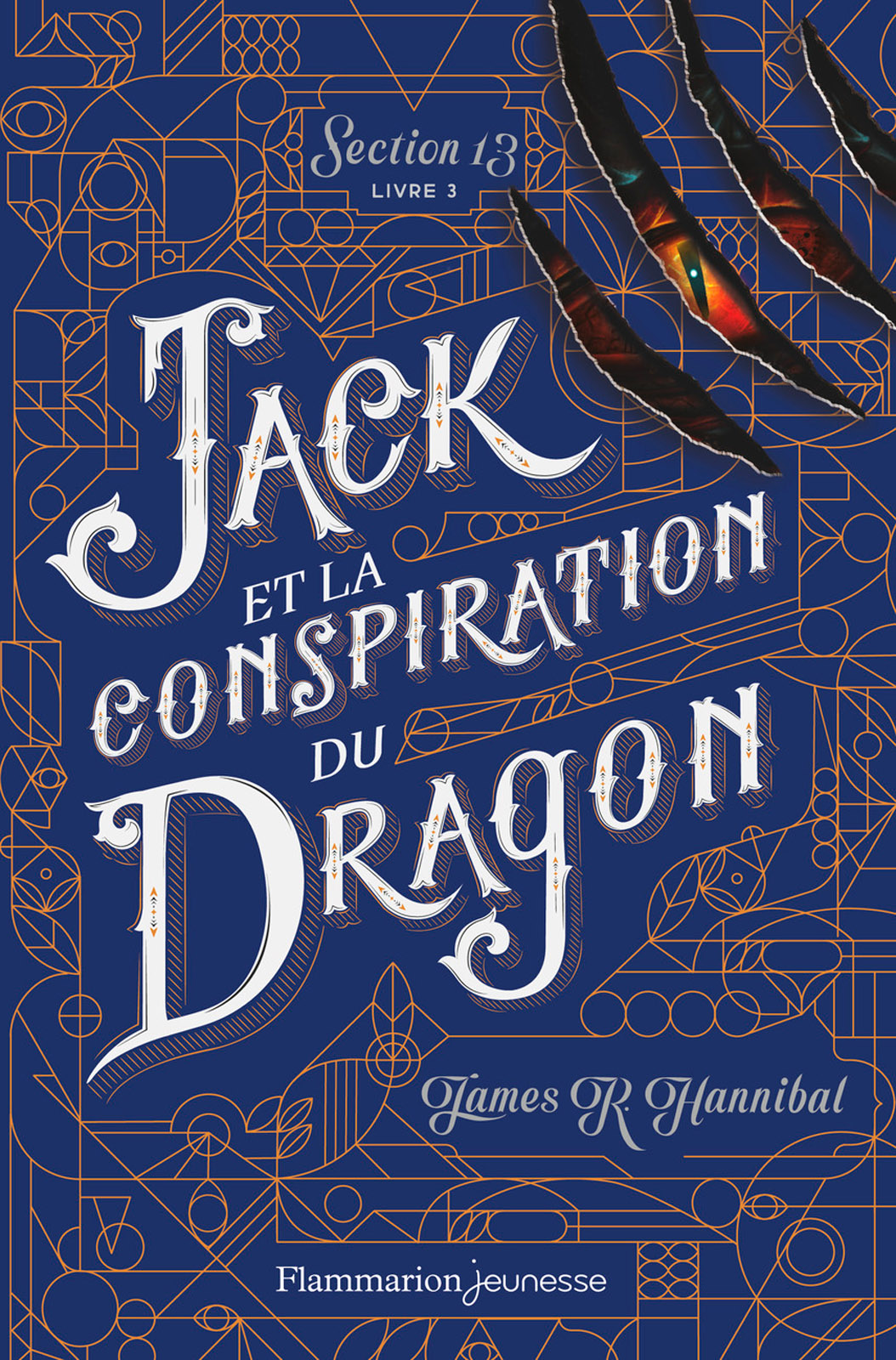 Section 13 (Tome 3) - Jack et la conspiration du Dragon | Hannibal, James R.