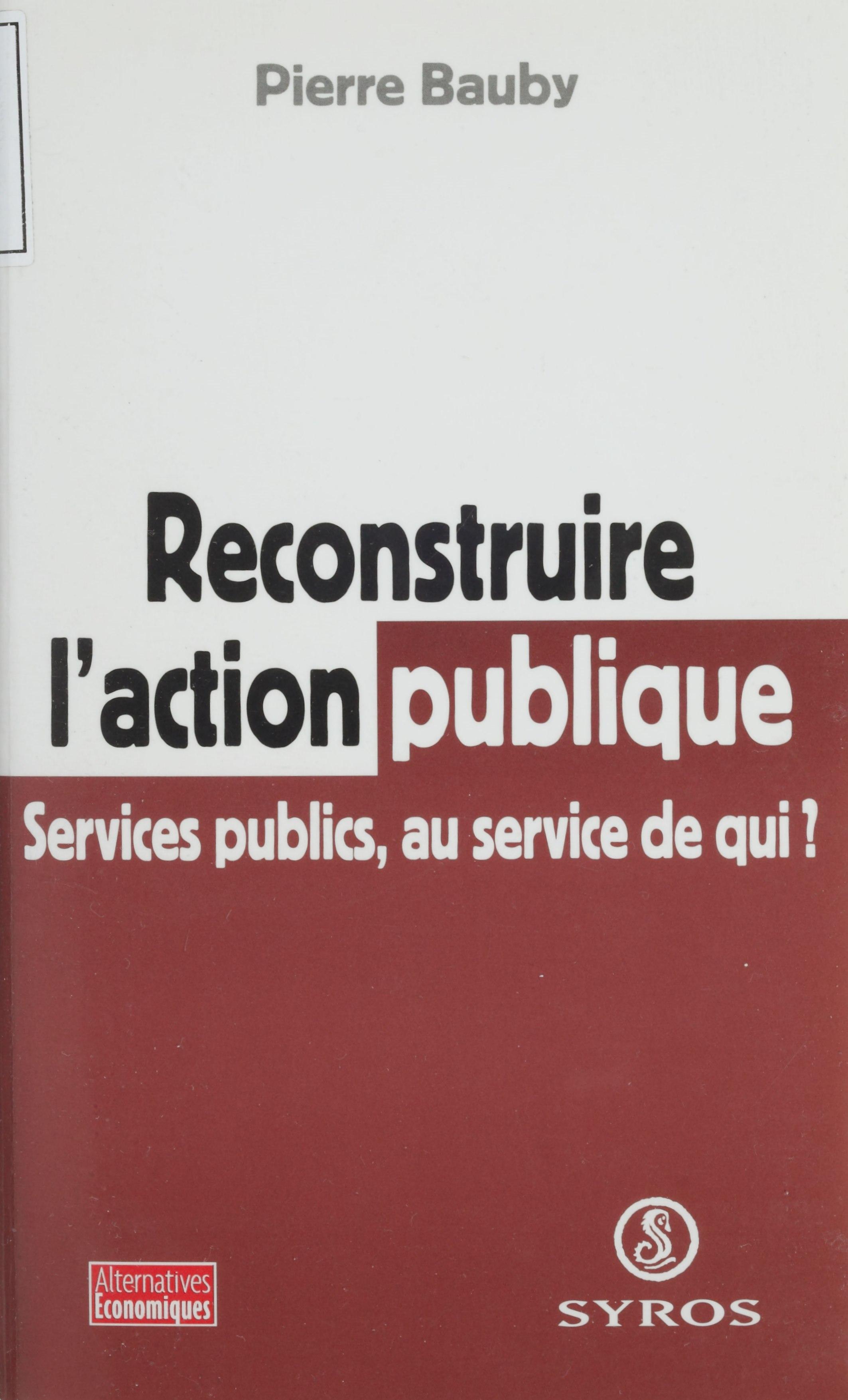 Reconstruire l'action publique, Services publics, au service de qui ?