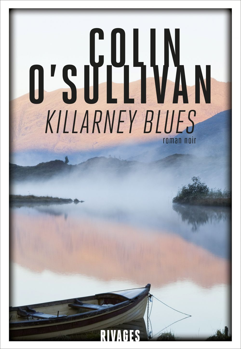 Killarney Blues | O'Sullivan, Colin. Auteur