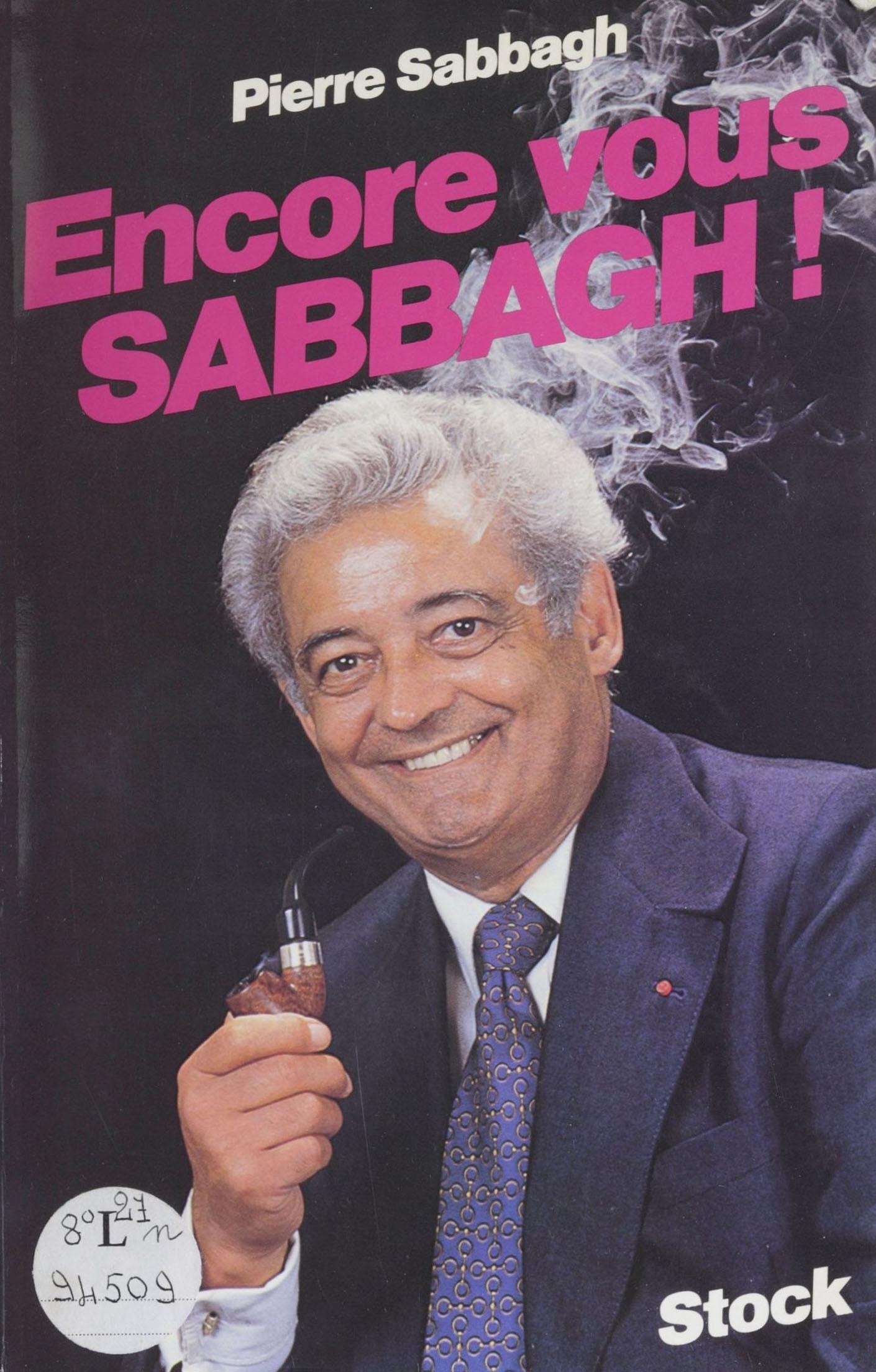 Encore vous Sabbagh !