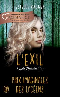 Kayla Marchal. Volume 1, L'exil