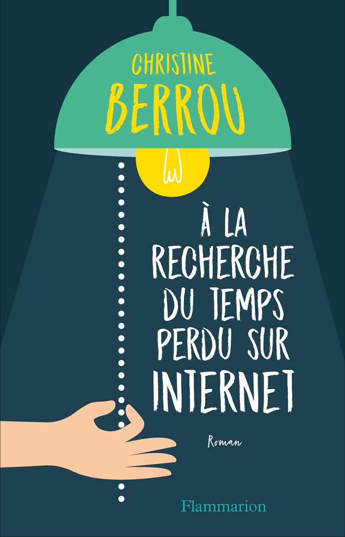 À la recherche du temps perdu sur internet | Berrou, Christine
