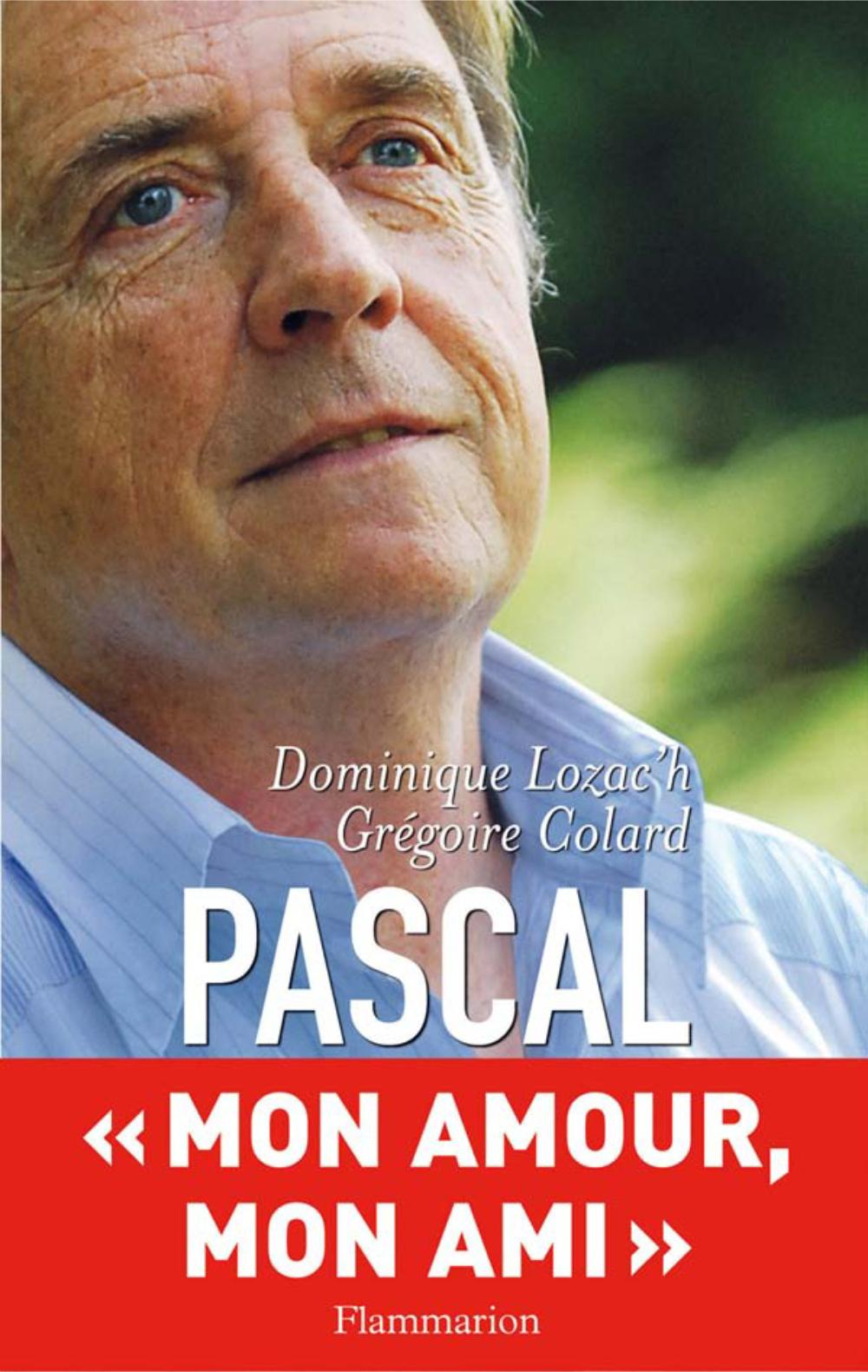Pascal. Mon ami, mon amour