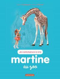 Je commence à lire avec Martine. Volume 47, Martine au zoo