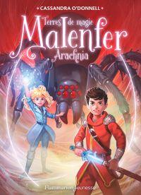 Malenfer : terres de magie. Volume 6, Arachnia