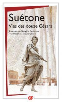 Vies des douze Césars | Suétone (0069?-0126?). Auteur