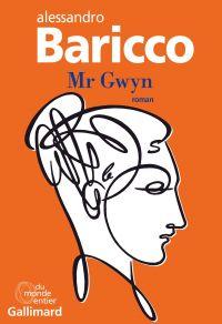 Mr Gwyn | Baricco, Alessandro. Auteur