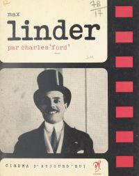 Max Linder | Ford, Charles. Auteur