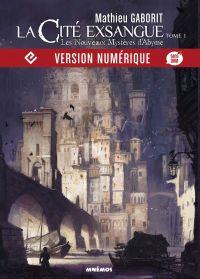 La Cité exsangue, tome 1 | GABORIT, Mathieu. Auteur