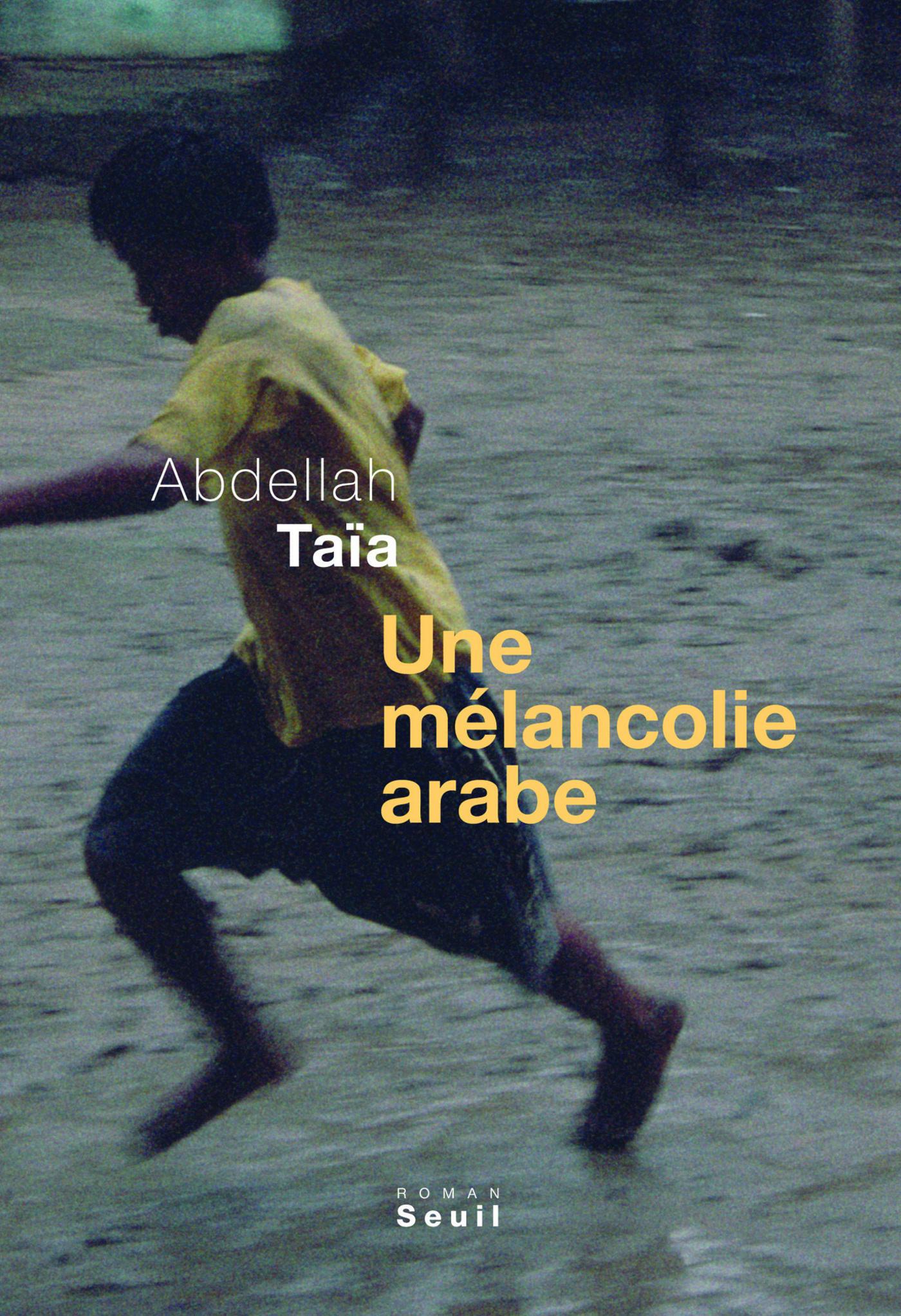 Une mélancolie arabe