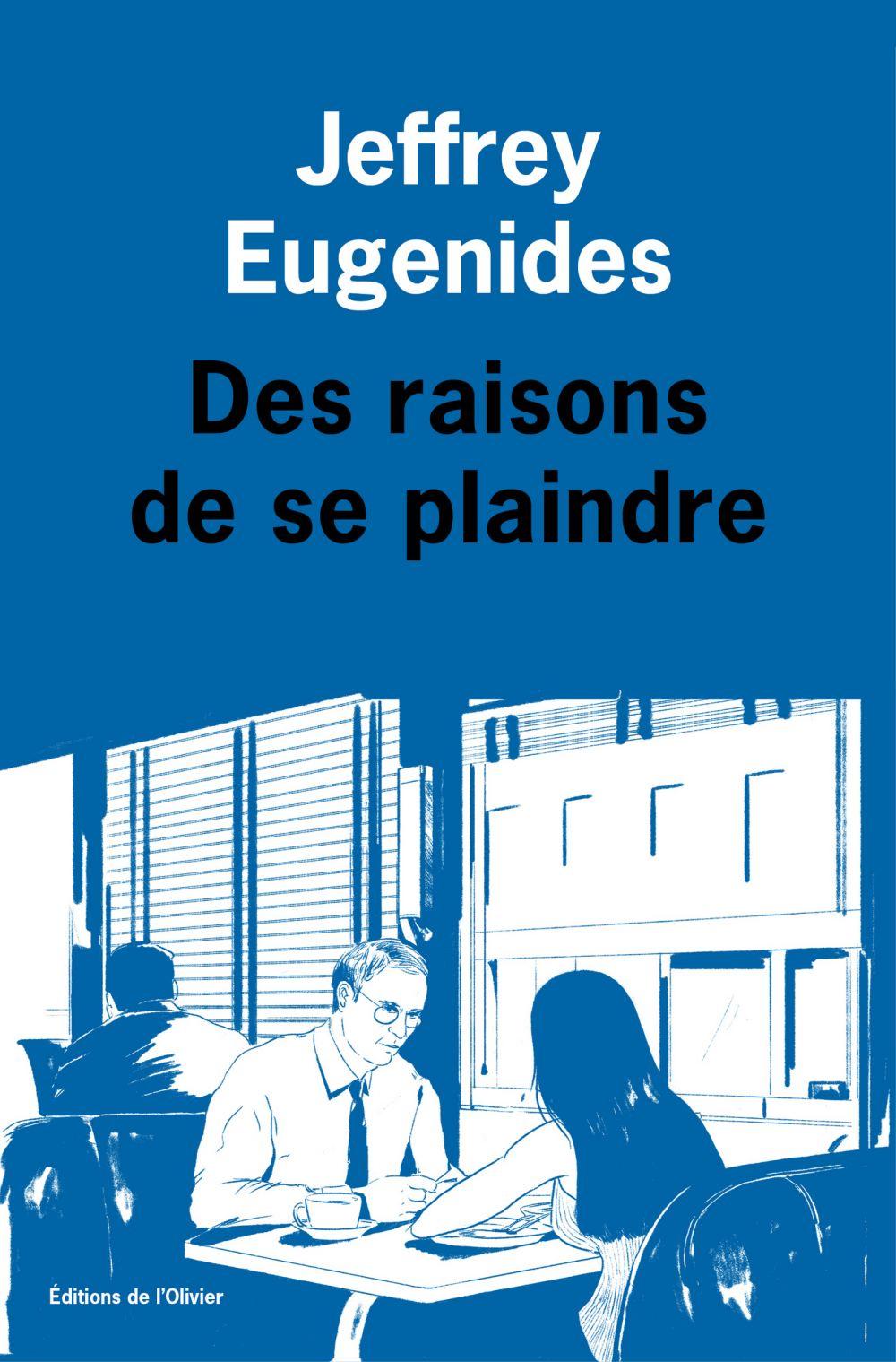 Des raisons de se plaindre | Eugenides, Jeffrey (1960-....). Auteur